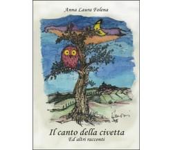 Il canto della civetta di Anna L. Folena,  2015,  Youcanprint