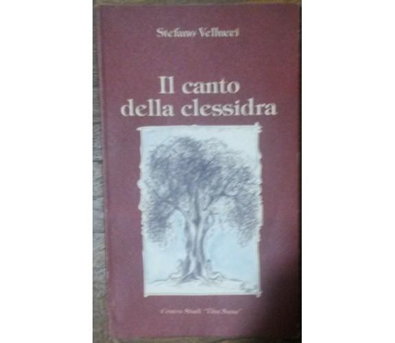 Il canto della clessidra - Stefano Vellucci  - Centro Studi Vita Sana,2001 - R