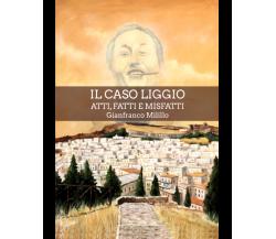 Il caso Liggio. Atti, fatti e misfatti di Gianfranco Milillo,  2021,  Magnagr