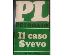 Il caso Svevo,Petronio,1976,Palumbo Editore - S