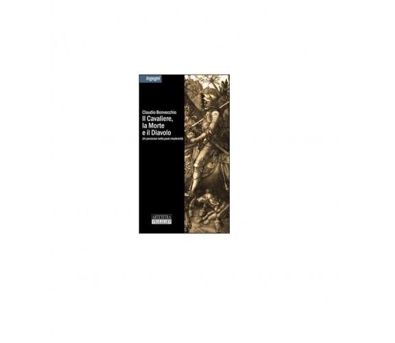 Il cavaliere, la morte e il diavolo - Claudio Bonvecchio,  2014