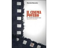 Il cinema povero con modelli di cinema ricco di Maurizio Mazzotta,  2015,  Youc