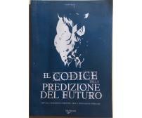 Il codice della predizione del futuro di Laura Rangoni, 2008, De Vecchi