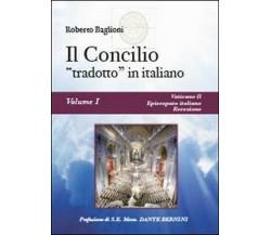 Il concilio «tradotto» in italiano Vol.1 -  Roberto Baglioni,  2014,  Youcanprin