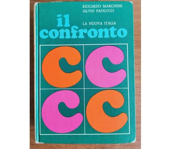 Il confronto - Marchese/Paolucci - La Nuova Italia - 1969 - AR