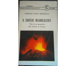 Il cratere incandescente -Corrado Maria Errichelli, 1985,Lo Faro - S