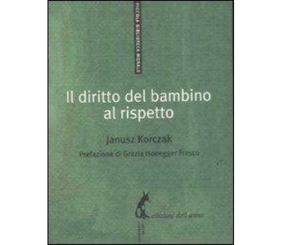 Il diritto del bambino al rispetto - Janusz Korczak,  2011,  Edizioni Dell'Asino