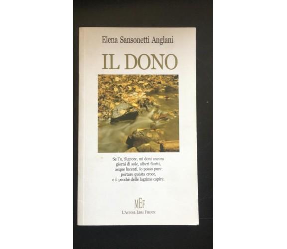 Il dono - Elena Sansonetti Anglani,  2008,  L'Autori Libri Firenze - P