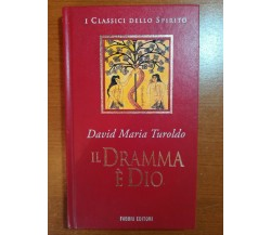Il dramma è Dio - David Maria Turoldo - Fabbri - 1997 - M