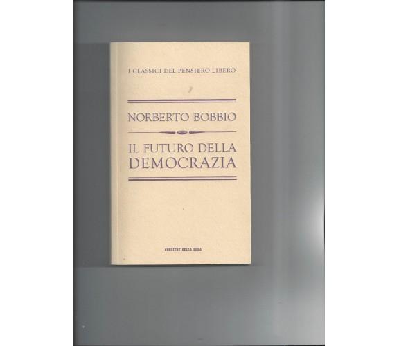 Il futuro della democrazia - Norberto Bobbio -  RCS Quotidiani - 2011 - M