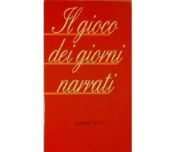 Il gioco dei giorni narrati - AA.VV. - CDE,1995 - R