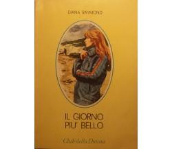 Il giorno più bello - Diana Raymond - Cino del Duca Editore - 1977 - G
