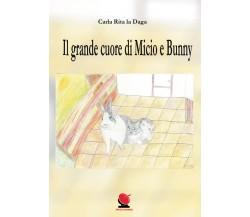 Il grande cuore di Micio e Bunny - Carla Rita La Daga,  2020,  Youcanprint