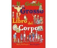 Il grande grosso libro del corpo - Mary Hoffman,  2020,  Lo Stampatello
