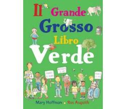 Il grande grosso libro verde - Mary Hoffman,  2020,  Lo Stampatello
