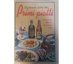 Il grande libro dei primi piatti - Silvia Trombetta - Giuseppe Brancato -1996- G