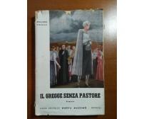 Il gregge senza pastore - Rina Maria Pierazzi - Nuova massimo - 1951 - M