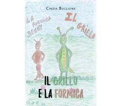 Il grillo e la formica- Cinzia Buglione,  2020,  Youcanprint