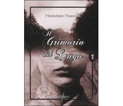 Il grimorio del lago di Mariachiara Moscoloni,  2014,  Brigantia Editrice