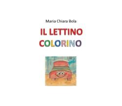 Il lettino colorino - Maria Chiara Bola,  2020,  Youcanprint