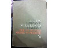 Il libro Garzanti della lingua Italiana-Cusatelli-1978-Aldo Graziani -lo