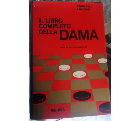 Il libro completo della dama - Francesco Lavizzari - Mursia - 1958 - M