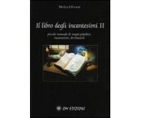 Il libro degli incantesimi  ( Merlyn Elfwood, 2019 Om Edizioni) - ER