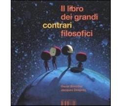 Il libro dei contrari filosofici - Oscar Brenifier, Jacques Després -  2012 - C