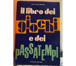 Il libro dei giochi e dei passatempi - Maria Luisa Gennaro -F