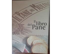 Il libro del pane - Mariarosa Schiaffino - Dm group,2005 - A