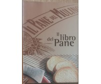 Il libro del pane - Schiaffino - DM Group Spa,2005 - R