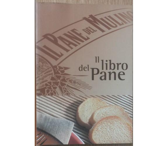 Il libro del pane - Schiaffino - DM Group Spa,2005 - R