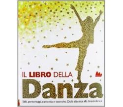 Il libro della danza -  Mack, Lorrie - Gallucci , 2012 - C