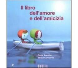 Il libro dell'amore e dell'amicizia -  Oscar Brenifier -  Isbn , 2012 - C