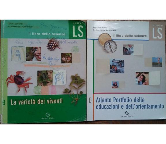Il libro delle scienze Vol.B e E-Leopardi, Gariboldi-Garzanti,2011 - R