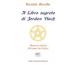 Il libro segreto di Jordan Viach. Romanzo storico al tempo dei Catari