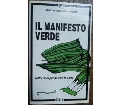 Il manifesto verde Tutti i modi per salvare la Terra-Irvine, Ponton-MEB,1990-R