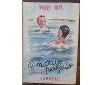 Il marito perfetto - Willy Dias - Cappelli, 1949 - A