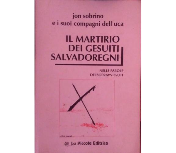 Il martirio dei gesuiti Salvadoregni,Jon Sobrino,1990,La piccola editrice - S
