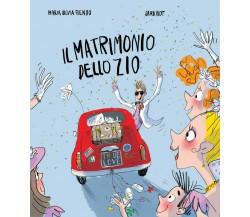 Il matrimonio dello zio - Maria Silvia Fiengo,  2020,  Lo Stampatello