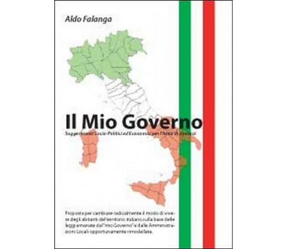 Il mio governo  di Aldo Falanga,  2014,  Youcanprint