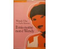 Il mio nome non è Wendy - AA. VV. - Edizioni Laterza - 2007 - G