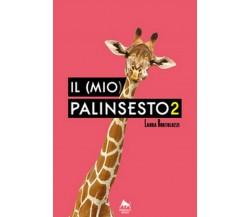 Il (mio) palinsesto Vol.2 di Laura Bortolozzi,  2019,  Herkules Books
