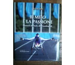 Il mito e la passione - AA.VV. - Inail,2004 - R
