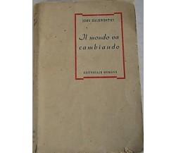 Il mondo va cambiando - John Galsworthy,  1945,  Editoriale Romana, 1° edizione