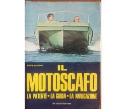 Il motoscafo - Alcide Mazzanti - De Vecchi,1969 - A