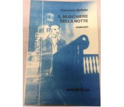 Il musichiere della notte- Gianmario Malfatto,  1998,  Gruppo Edicom