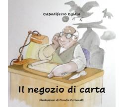 Il negozio di carta - Egidio Capodiferro,  2020,  Youcanprint