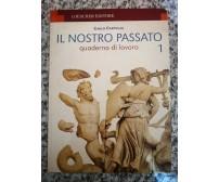 Il nostro passato. 2 volumi Per le Scuole superiori di Carlo Cartiglia, -F