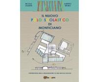 Il nuovo polo scolastico di Monticiano di Nicola Valente, Alberto Bruno,  2016
